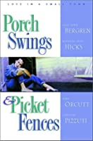 Porch Swings and Picket Fences