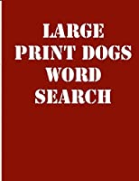 large print dogs word search: large print puzzle book.8,5x11 ,matte cover,39 animals Activity Puzzle Book for kids ages 6-8  and Book for adults also,  with solution
