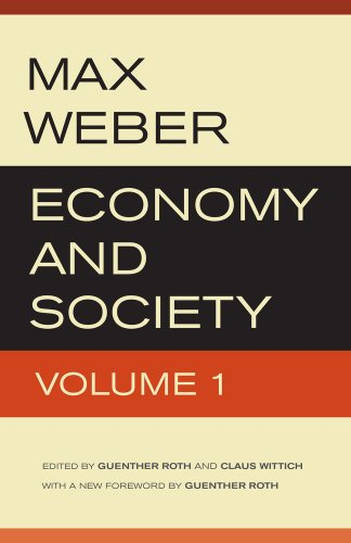 Download Economy and Society: An Outline of Interpretive Sociology 0520280024