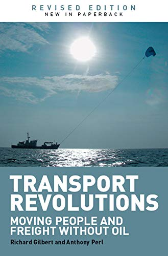 Transport Revolutions: Moving People and Freight Without Oil (English Edition)