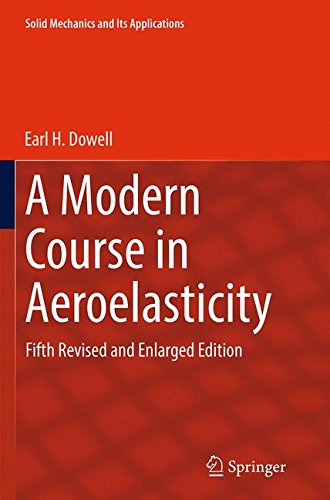 A Modern Course in Aeroelasticity: Fifth Revised and Enlarged Edition (Solid Mechanics and Its Applications)