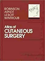 Atlas of Cutaneous Surgery