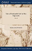 Tales of Fashionable Life: By Miss Edgeworth; Vol. II