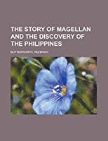 The Story of Magellan and The Discovery of the Philippines【洋書】 [並行輸入品]