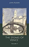The Stones Of Venice: Volume II