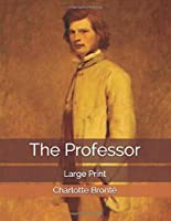 The Professor: Large Print