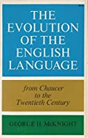 Evolution of the English Language: From Chaucer to the Twentieth Century