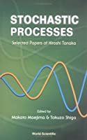 Stochastic Processes: Selected Papers of Hiroshi Tanaka
