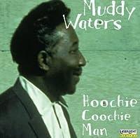 Hoochie Coochie Man by Muddy Waters