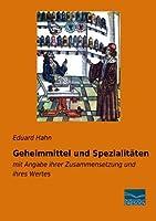 Geheimmittel und Spezialitaeten: mit Angabe ihrer Zusammensetzung und ihres Wertes (German Edition)【洋書】 [並行輸入品]