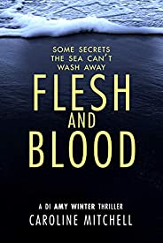 Flesh and Blood (A DI Amy Winter Thriller Book 4)