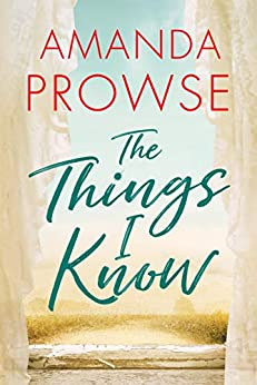The Things I Know by [Prowse, Amanda]