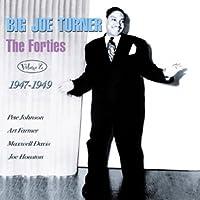 The Forties Volume 2 1947-1949 by Big Joe Turner (2013-05-03)