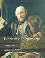 Diary of a Pilgrimage: Large Print