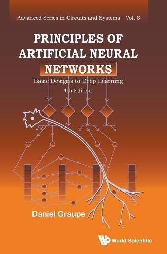Download Principles of Artificial Neural Networks: Basic Designs to Deep Learning (Advanced Series in Circuits and Systems) 9811201226