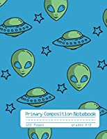 Primary Composition Notebook: Cool Alien and Space Notebook with Handwriting Practice Paper for Kids in Kindergarten, First and Second Grade, 100 Blank Writing Pages with Dotted Midline for Elementary School Students