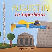 Augustin le Superhéros: Les aventures de mon prénom