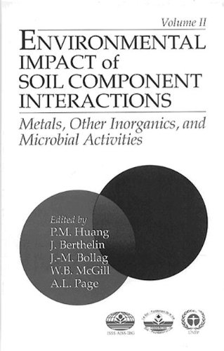 Download Environmental Impacts of Soil Component Interactions: Metals, Other Inorganics, and Microbial Activities, Volume II 0873719158