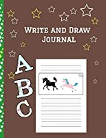 """Write and Draw Journal: Primary Composition Lined and Half Page Lined Paper with Drawing Space (7.4"""" x 9.6"""" Notebook), Learn To Write and Draw Journal"""