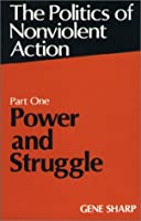 Power and Struggle (Politics of Nonviolent Action, Part 1)