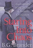 Staring into Chaos: Explorations in the Decline of Western Civilization