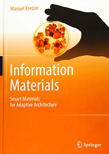 Download Information Materials: Smart Materials for Adaptive Architecture 3319351486