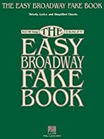 The Easy Broadway Fake Book: Over 100 Songs in the Key of C (Fake Books)