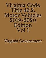 Virginia Code Title 46.2. Motor Vehicles 2019-2020 Edition Vol 1