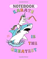 Notebook: karate is the greatest unicorn riding shark4 - 50 sheets, 100 pages - 8 x 10 inches
