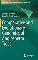 Comparative and Evolutionary Genomics of Angiosperm Trees (Plant Genetics and Genomics: Crops and Models)