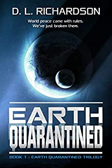 Earth Quarantined (Earth Quarantined Book 1) by [Richardson, D.L.]