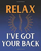 Relax I've Got Your Back: Funny Chiropractor Gift, College Ruled Composition Notebook, 7.5 x 9.25 Blank Lined Journal to Write in, Diary Note Book