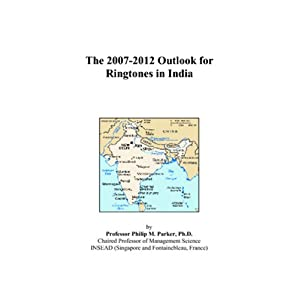 The 2007-2012 Outlook for Ringtones in India