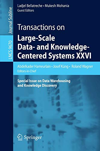 Download Transactions on Large-Scale Data- and Knowledge-Centered Systems XXVI: Special Issue on Data Warehousing and Knowledge Discovery (Lecture Notes in Computer Science) 3662497832