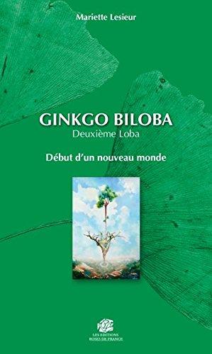 Ginkgo Biloba : deuxième Loba : Début d'un nouveau monde