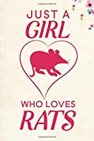 "Just A Girl Who Loves Rats: Blank Lined Journal Notebook, 6"" x 9"", Rat journal, Rat notebook, Ruled, Writing Book, Notebook for Rat lovers, Rat Gifts"