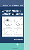 Bayesian Methods in Health Economics (Chapman & Hall/CRC Biostatistics Series)