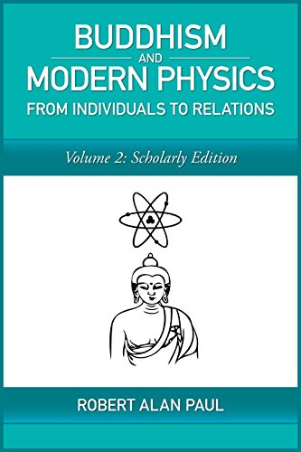 Buddhism and Modern Physics, Vol 2: Scholarly Edition: From individuals to relations (Buddhism and Modern Science) (English Edition)
