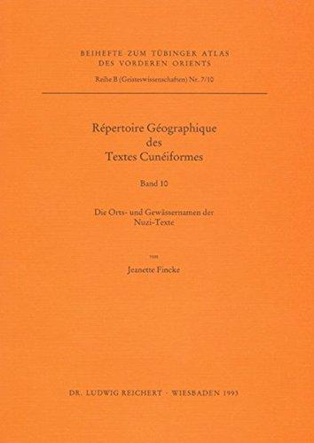 Download Repertoire Geographique Des Textes Cuneinformes: Die Orts- Und Gewassernamen Der Nuzi-texte (Tubinger Atlas Des Vorderen Orients) 3882265744