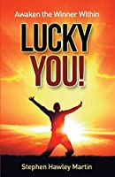 Awaken the Winner Within LUCKY YOU!