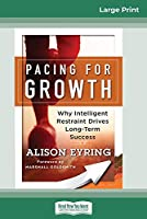 Pacing for Growth: Why Intelligent Restraint Is Key for Long-Term Success (16pt Large Print Edition)