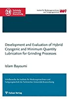 Development and Evaluation of Hybrid Cryogenic and Minimum Quantity Lubrication for Grinding Processes