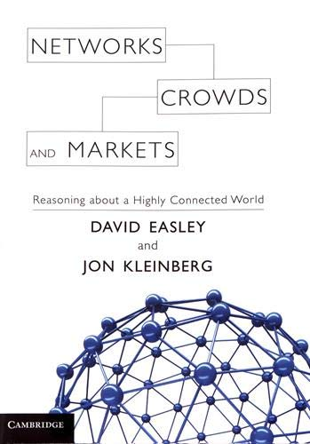 Download Networks, Crowds, and Markets: Reasoning about a Highly Connected World 0521195330