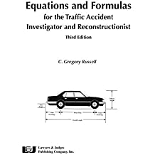 Equations and Formulas for the Traffic Accident Investigator and Reconstructionist, Third Edition