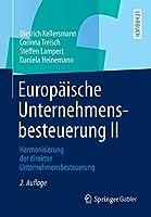 Europaeische Unternehmensbesteuerung II: Harmonisierung der direkten Unternehmensbesteuerung