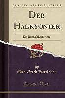 Der Halkyonier: Ein Buch Schlussreime (Classic Reprint)