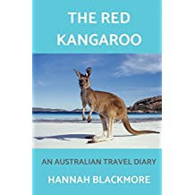 The Red Kangaroo: An Australian Travel Diary