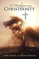 A Dialogue on Christianity