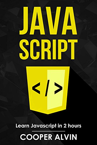 JavaScript: Learn JavaScript In 2 Hours And Start Programming Today! (English Edition)