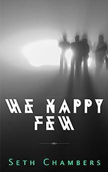 We Happy Few: The Screenplay by [Chambers, Seth]